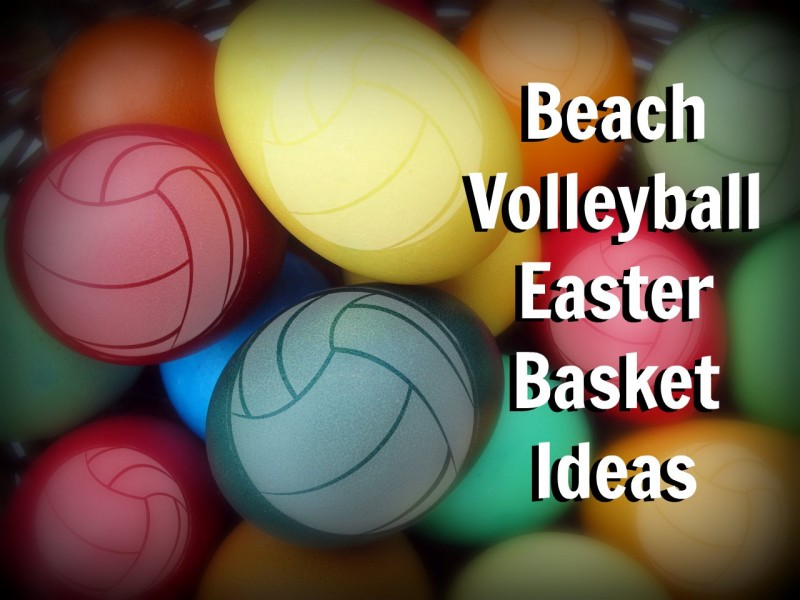 Beach Volleyball Easter Basket Ideas