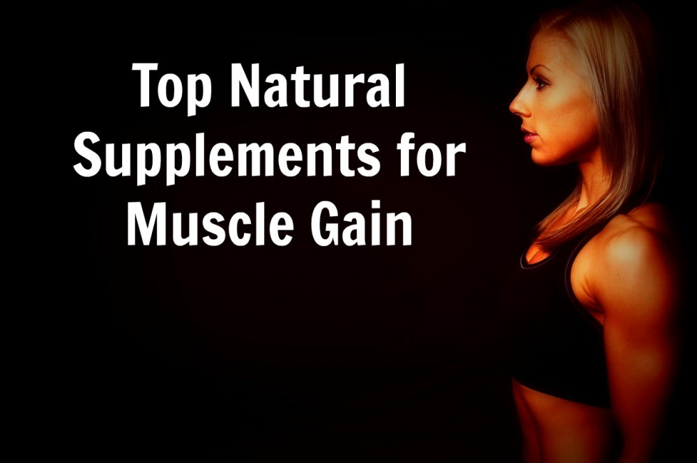 Top Natural Supplements for Muscle Gain