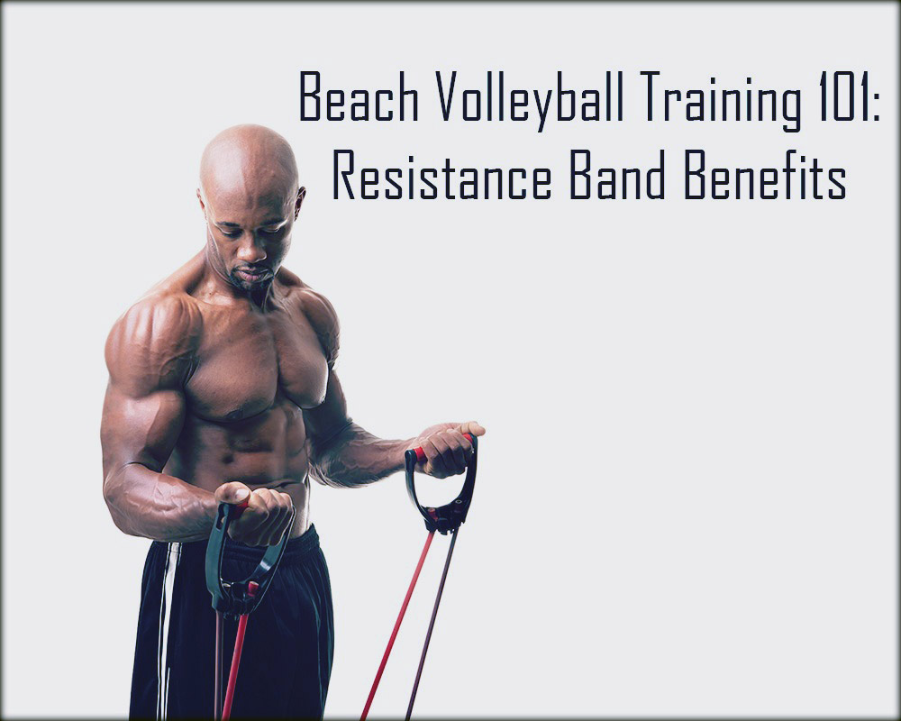 Resistance Band Benefits for Beach Volleyball Players